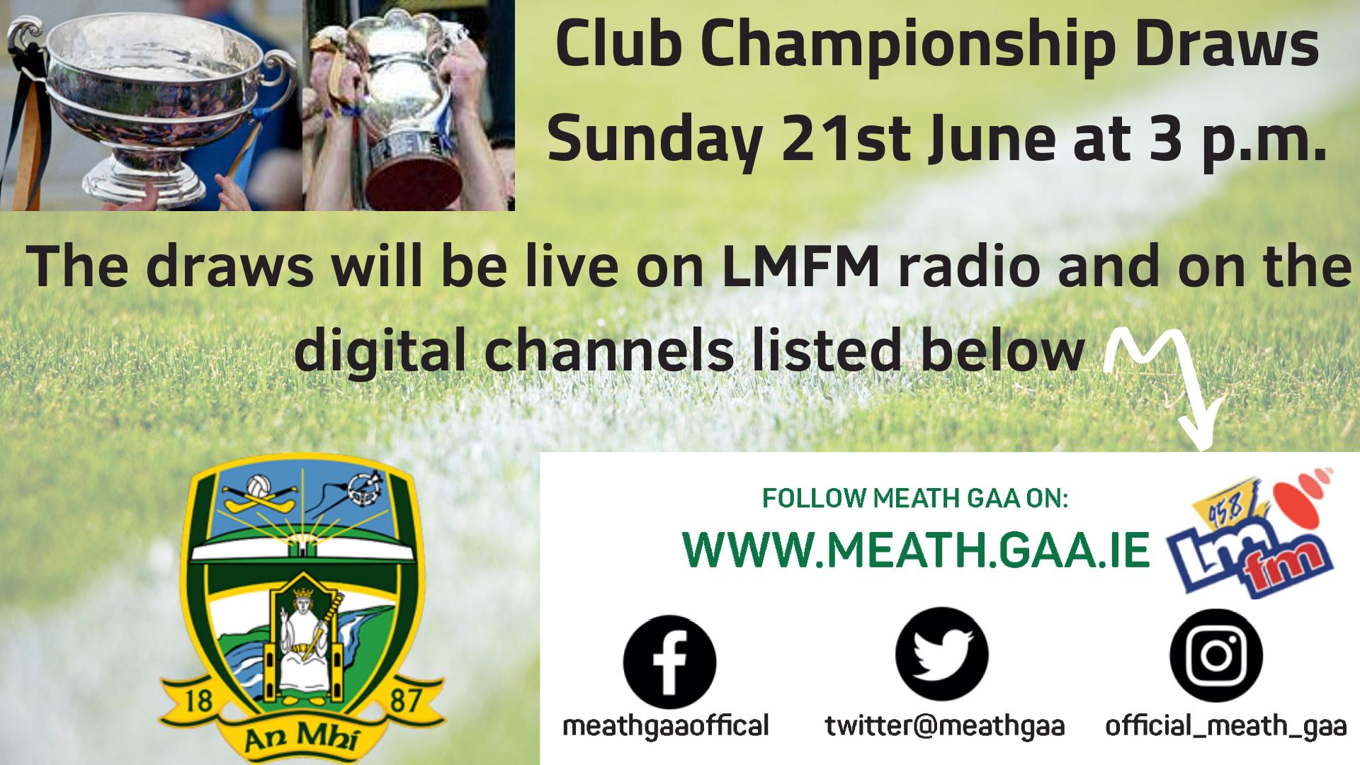 Club Championship Draws Sunday 21st June at 3 p.m.