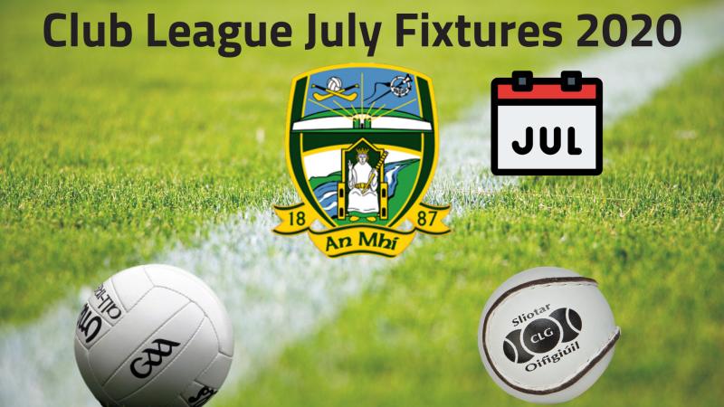 July Fixtures – Club Football & Hurling Leagues