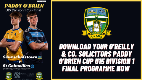 Get your O'Reilly and Co. Solicitors U15 Paddy O'Brien Cup Division 1 Final programme now